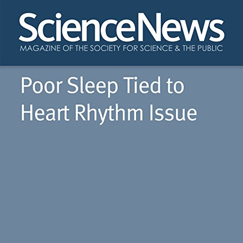 Poor Sleep Tied to Heart Rhythm Issue audiobook cover art