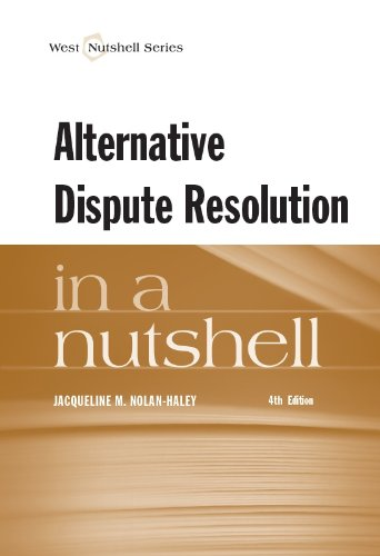 Compare Textbook Prices for Alternative Dispute Resolution in a Nutshell Nutshells 4 Edition ISBN 9780314285324 by Nolan-Haley, Jacqueline