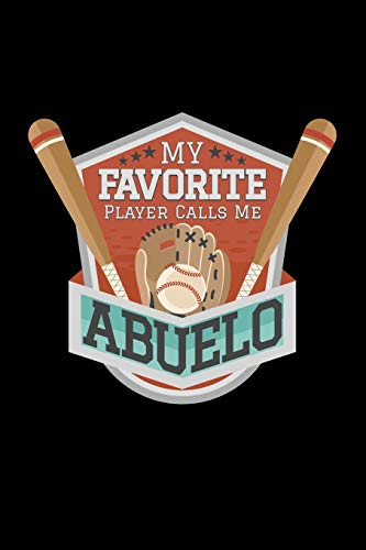My Favorite Player Calls Me Abuelo: Latino Grandfather 110 Lined Pages Notebook/Journal