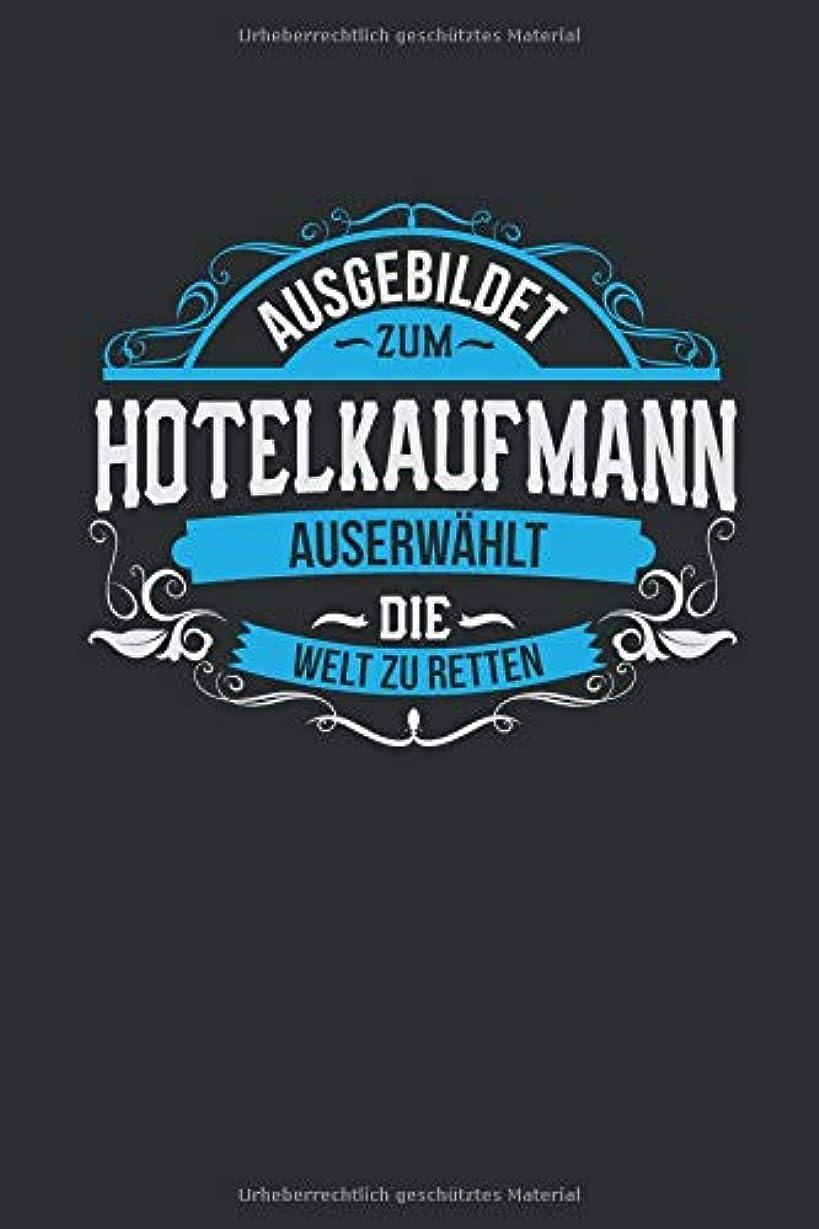 めるマイクロレディAusgebildet zum Hotelkaufmann: Auserwaehlt die Welt zu retten -  Notizbuch liniert - 100 Seiten