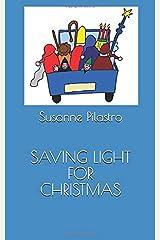 SAVING LIGHT FOR CHRISTMAS Taschenbuch