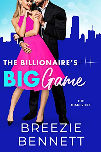 The Billionaire's Big Game (The Miami Vices Book 1) by [Breezie Bennett]