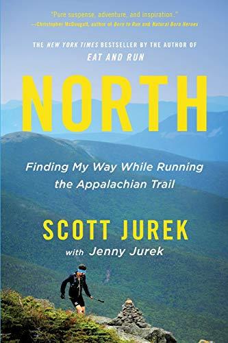 North: Finding My Way While Running the Appalachian Trail - Scott Jurek (English 🇬🇧)