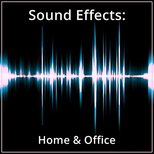 Sound Effects: Home & Office audiobook cover art
