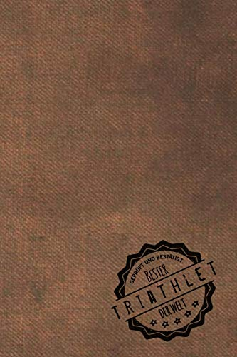 Geprüft und Bestätigt bester Triathlet der Welt: Notizbuch für den Mann, dessen Hobby Triathlon ist | Geschenkidee | Geschenke | Geschenk
