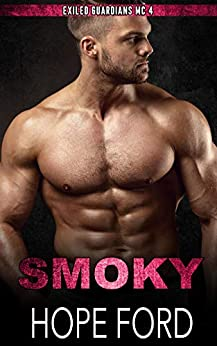 Smoky (Exiled Guardians MC Book 4) by [Hope Ford]