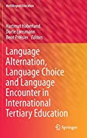 Language Alternation, Language Choice and Language Encounter in International Tertiary Education (Multilingual Education (5))