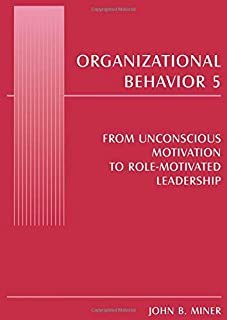Organizational Behavior 5: From Unconscious Motivation to Role-motivated Leadership