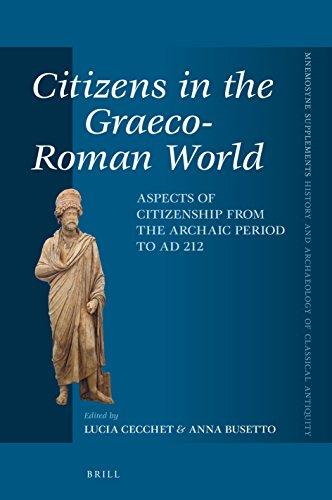 Citizens in the Graeco-Roman World, Aspects of Citizenship from the Archaic Period to AD 212 (Mnemosyne, Supplements / Mnemosyne, Supplements, History and)