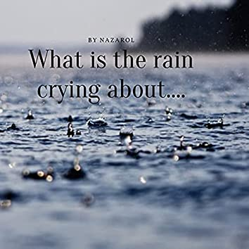 What Is the Rain Crying About
