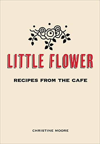 Image of Little Flower: Recipes from the Cafe