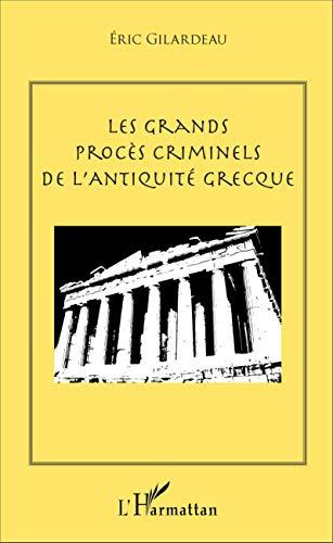 Les grands procès criminels de l'antiquité grecque