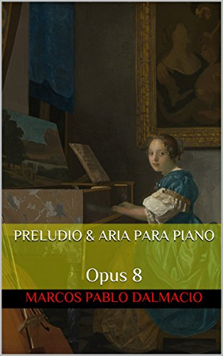 Preludio & Aria para piano: Opus 8 (Spanish Edition)