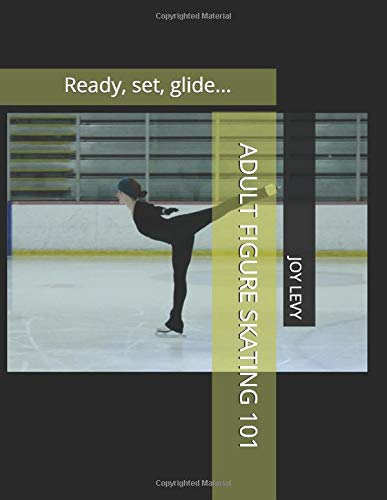 Adult Figure Skating 101: Ready, set, glide...