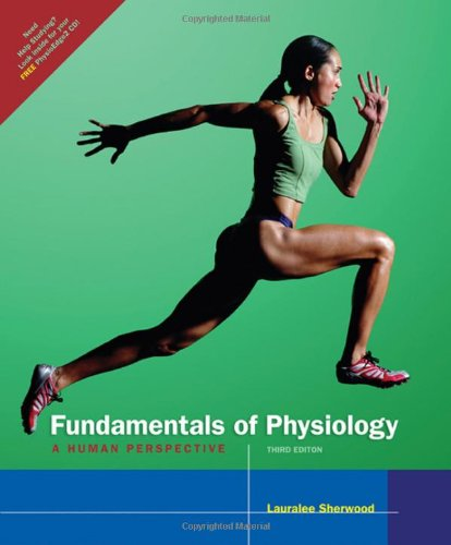 Fundamentals of Physiology: A Human Perspective (with CD-ROM and InfoTrac) (Available Titles CengageNOW)