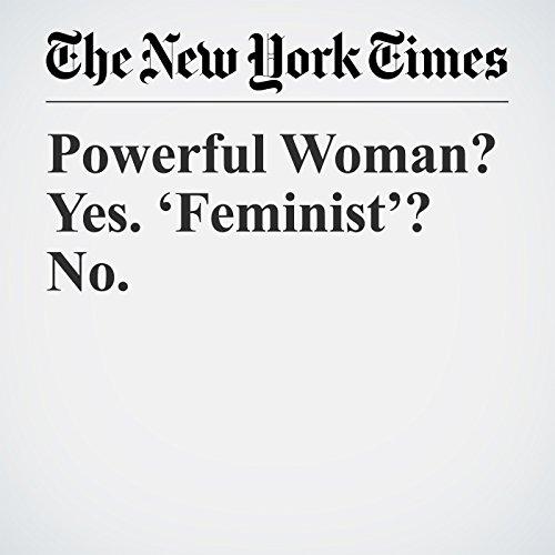 Powerful Woman? Yes. 'Feminist'? No. copertina