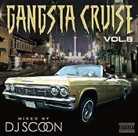 DJ SCOON / GANGSTA CRUISE VOL.8