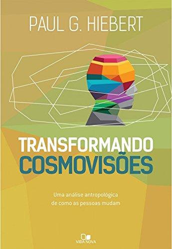 Transformando cosmovisões: Uma análise antropológica de como as pessoas mudam