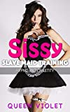 Sissy Slave Maid Training: Hypno and Chastity for Alpha (Forced Feminization Abduction Book 3)