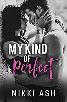 My Kind of Perfect: a Roommates-to-Lovers, Single Dad Romance (Finding Love Book 3) by [Nikki Ash]
