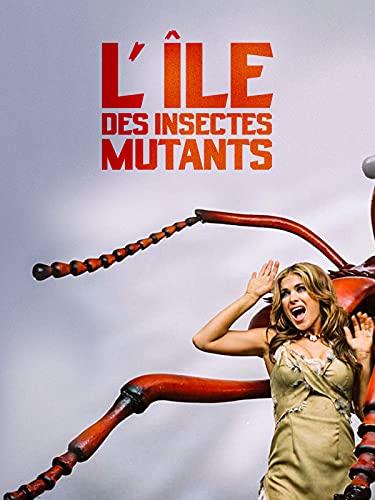 L île des insectes mutants