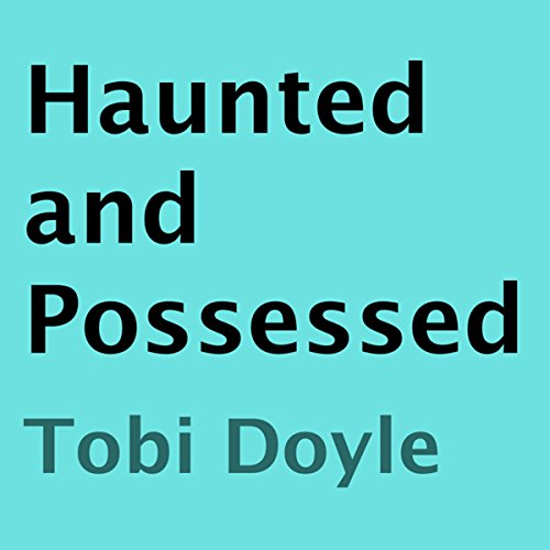 Haunted and Possessed audiobook cover art