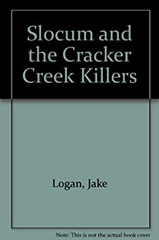 Slocum and the Cracker Creek Killers - Book #110 of the Slocum