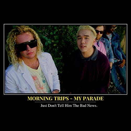Morning Trips