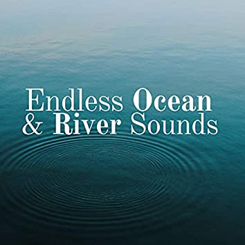 Endless Ocean & River Sounds - 20 Songs with Background Sounds of Nature