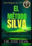 El Método Silva: (Spanish Edition)