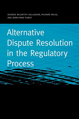 Compare Textbook Prices for Alternative Dispute Resolution in the Regulatory Process Public Utility Regulation 1 Edition ISBN 9781611863420 by Gallagher, Deirdre McCarthy,Miles, Richard,Purdy, Jerrilynne