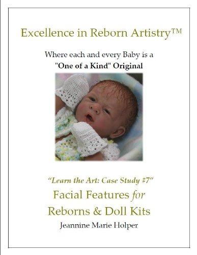 Reborn Doll Facial Features (Excellence in Reborn Artistry) (English Edition)