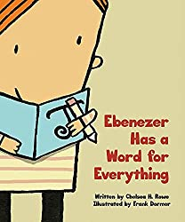 Ebenezer Has a Word for Everything by Chelsea H. Rowe, illustrated by Frank Dormer