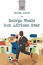 George Weah: Run African Star