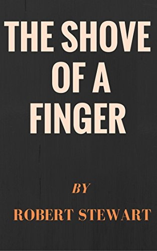 The shove of a finger: Story based on Ruthven and shutz journey experience (English Edition)