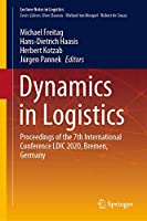 Dynamics in Logistics: Proceedings of the 7th International Conference LDIC 2020, Bremen, Germany (Lecture Notes in Logistics)