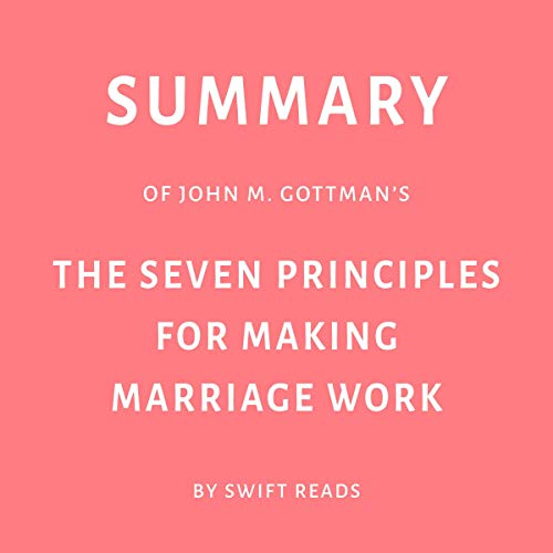 Summary of John M. Gottman's The Seven Principles for Making Marriage Work Titelbild