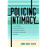 Policing Intimacy: Law, Sexuality, and the Color Line in Twentieth-Century Hemispheric American Literature