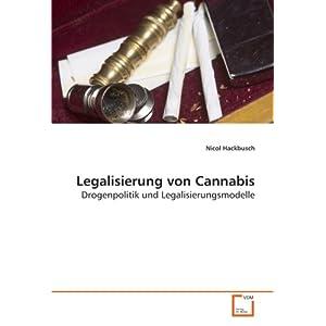 Legalisierung von Cannabis: Drogenpolitik und Legalisierungsmodelle