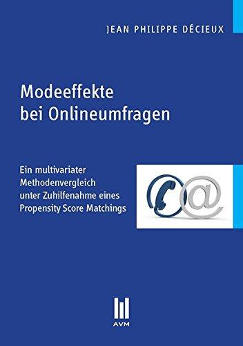 Modeeffekte bei Onlineumfragen: Ein multivariater Methodenvergleich unter Zuhilfenahme eines Propensity Score Matchings