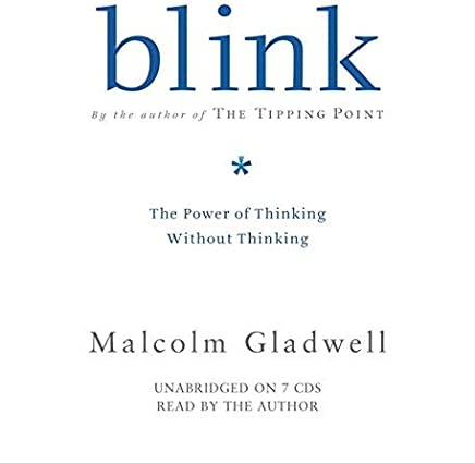 Blink: The Power of Thinking Without Thinking by Gladwell, Malcolm (Unabridged Edition) [AudioCD(2005)]