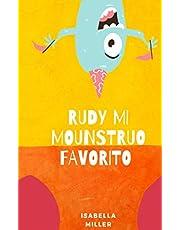Rudy, mi monstruo favorito: Cuento infantil para los más pequeños (Cuentos infantiles sobre familia, amistad, emociones, valores, aprendizaje)
