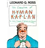 [The Education of Hyman Kaplan (Harvest Book)] [Author: Ross, Leonard Q.] [December, 1968]