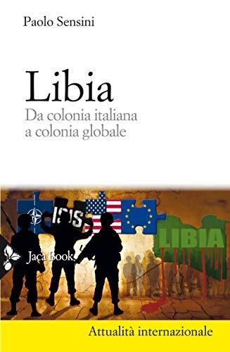 Libia: Da colonia italiana a colonia globale (Italian Editio