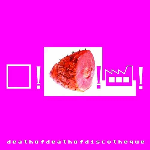 Death of Death of Discotheque