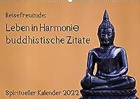 Reisefreu(n)de: Leben in Harmonie - buddhistische Zitate (Wandkalender 2022 DIN A2 quer): Lassen Sie sich von buddhistischen Weisheiten Monat fuer Monat inspirieren. (Monatskalender, 14 Seiten )