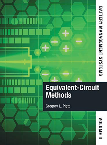 Plett, G: Battery Management Systems, Volume II: Equivalent-: Equivalent-Circuit Methods (Power Engineering)