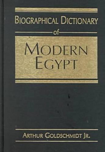Arthur Goldschmidt, J:  Biographical Dictionary of Modern Eg