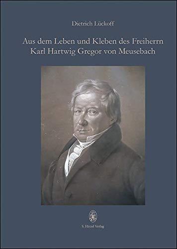 Aus dem Leben und Kleben des Freiherrn Karl Hartwig Gregor von Meusebach