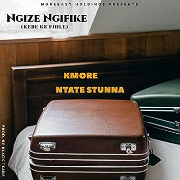 Ngize Ngifike (feat. Ntate Stunna)